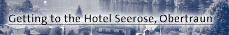 Getting On The Hotel Seerose Obertraun